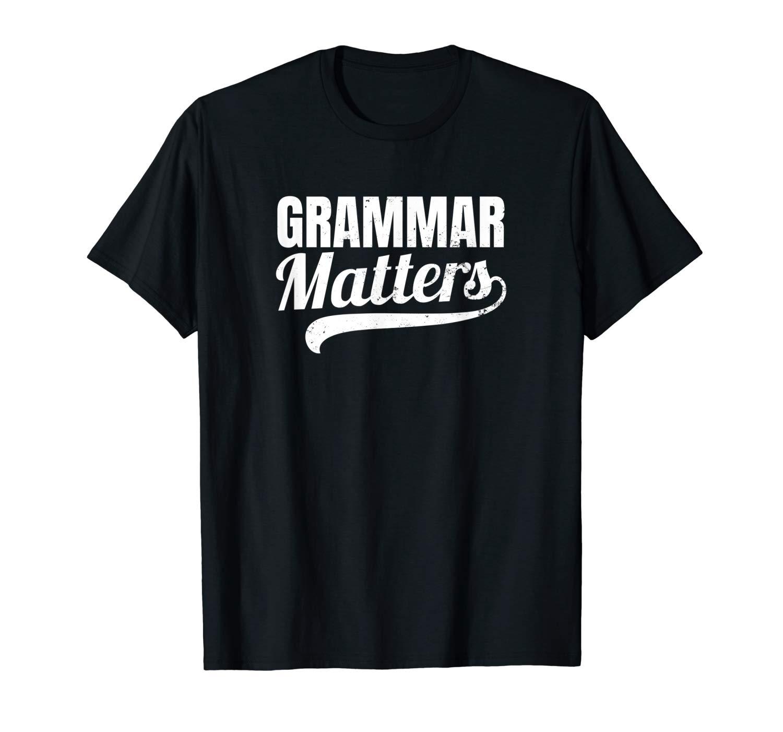 Grammar Police Grammar Matters Gift Shirts