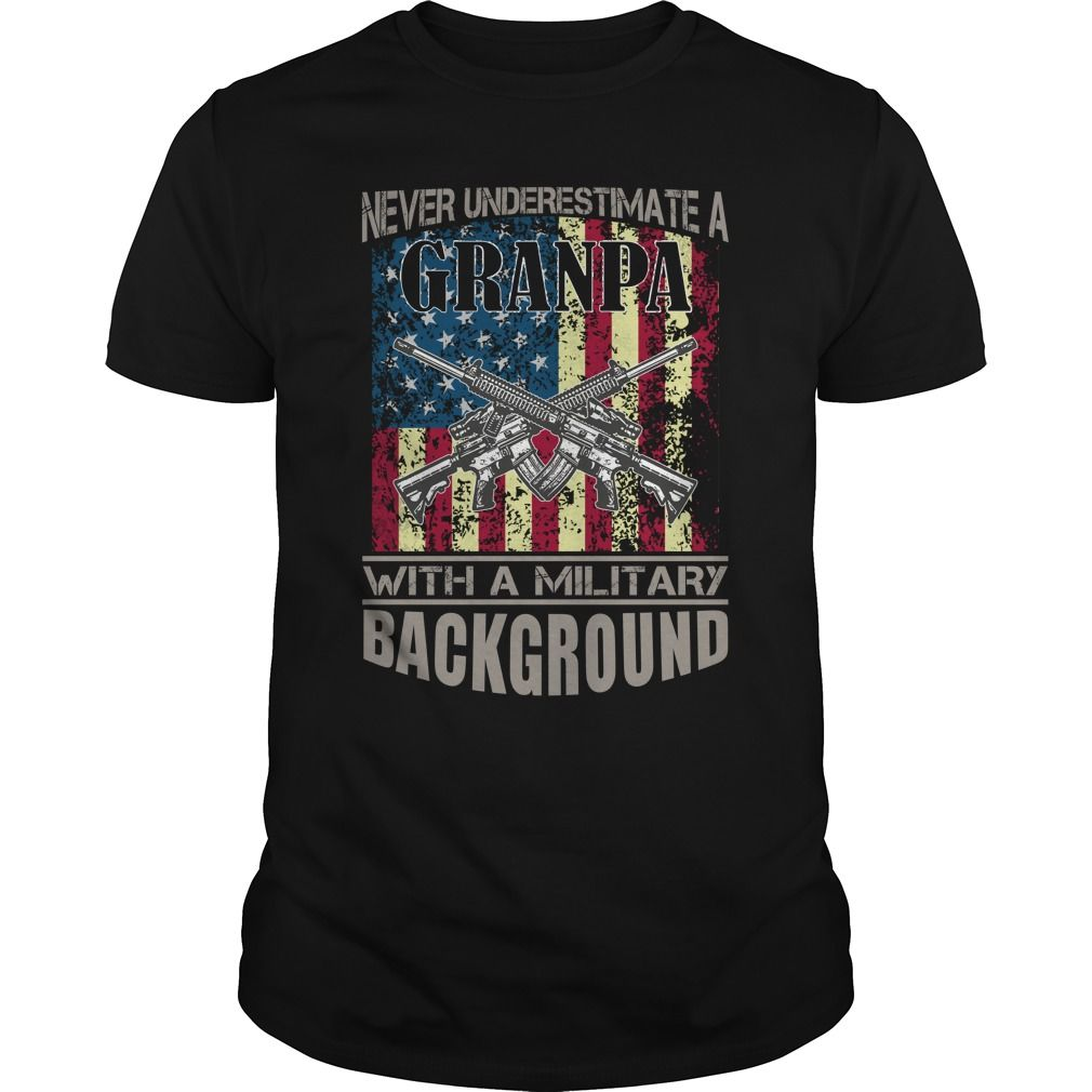 Grandpa With Military Background Funny Gift For Any Grandfather Papa T Shirt