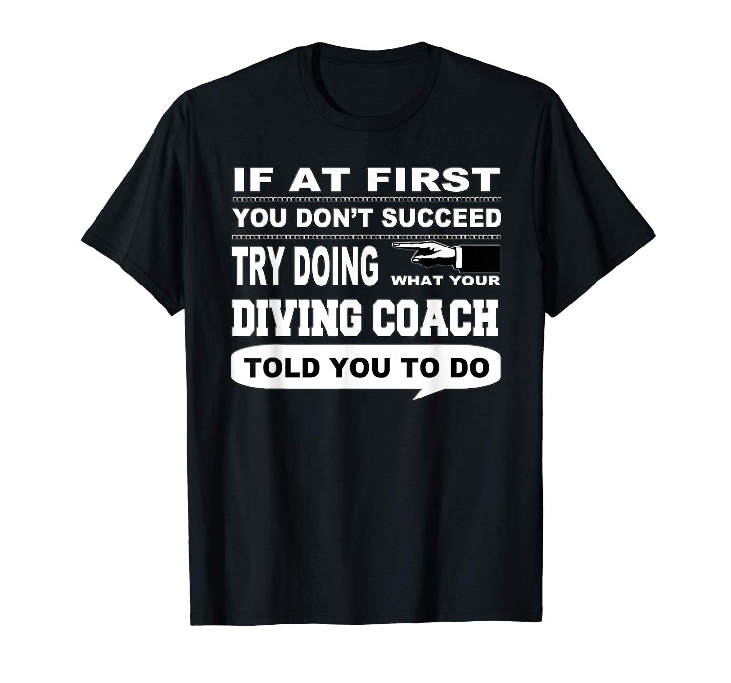 If At First You Don T Succeed Diving Coach Shirts