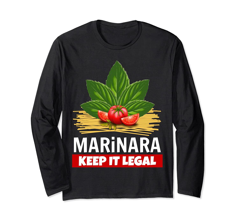 Marinara Keep It Legal Basil Tomatoes Spaghetti Italy Humor Shirts