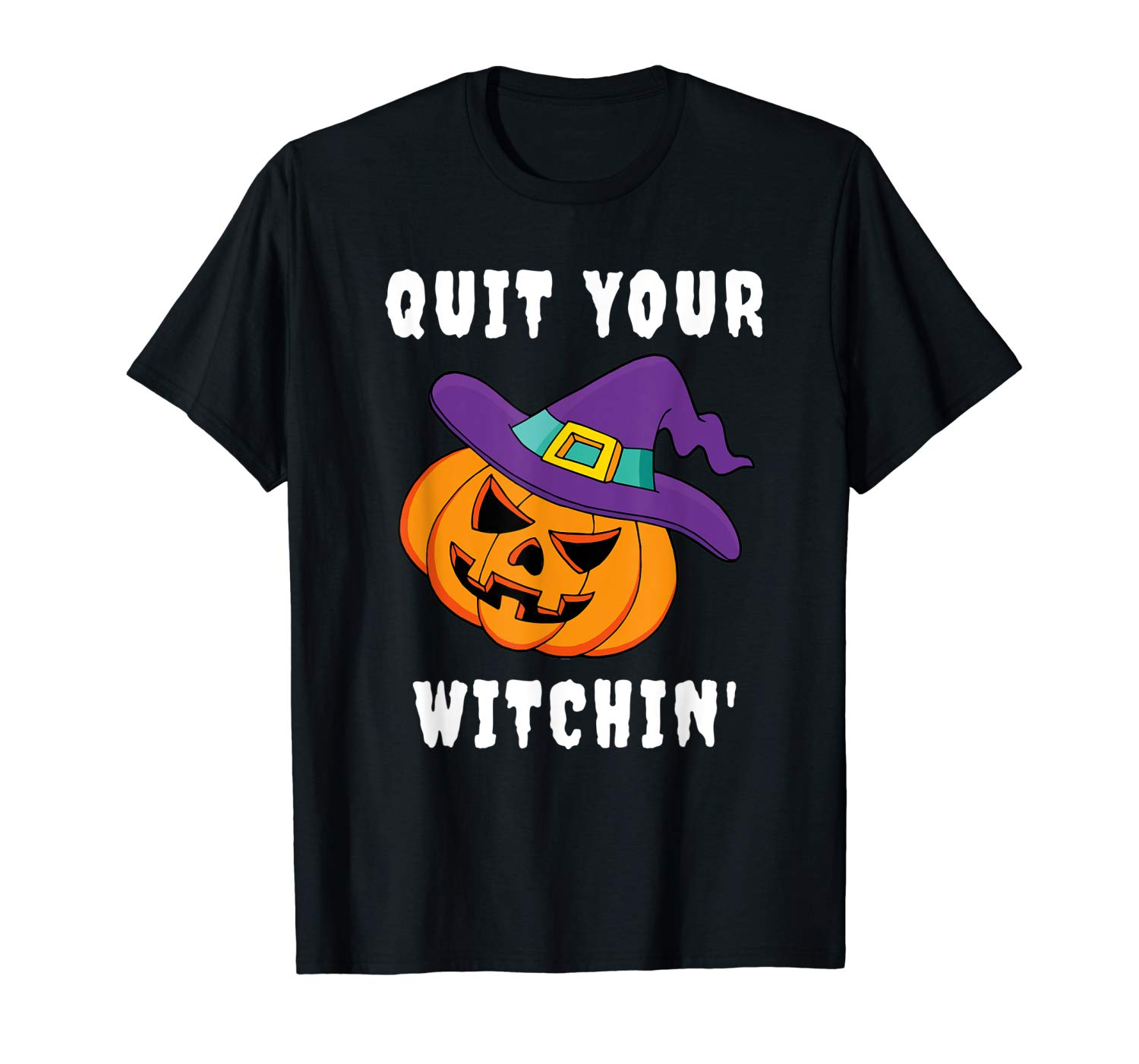 Quit Your Witchin Funny Halloween Pumpkin For Witches Shirts