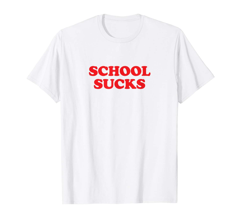 School Sucks Red And Vintage Slogan Shirts