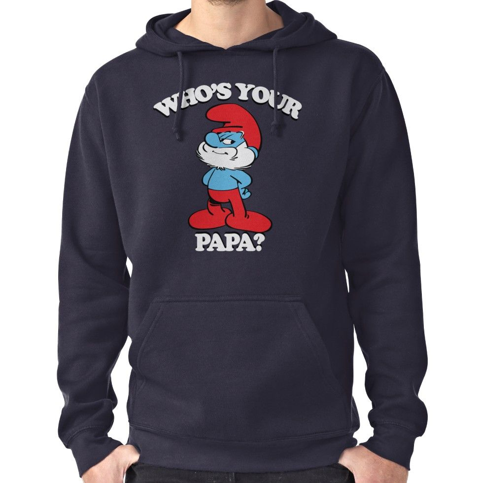 Who S Your Papa Pullover Shirts