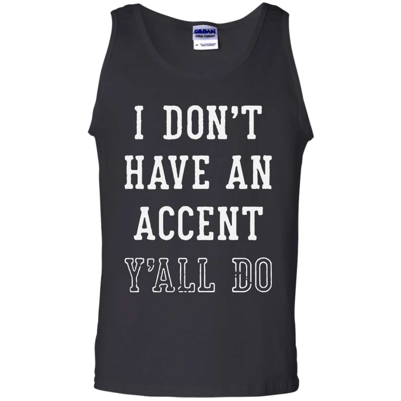 Don T Have An Accent Y All Do G220 100 32218587 Shirts