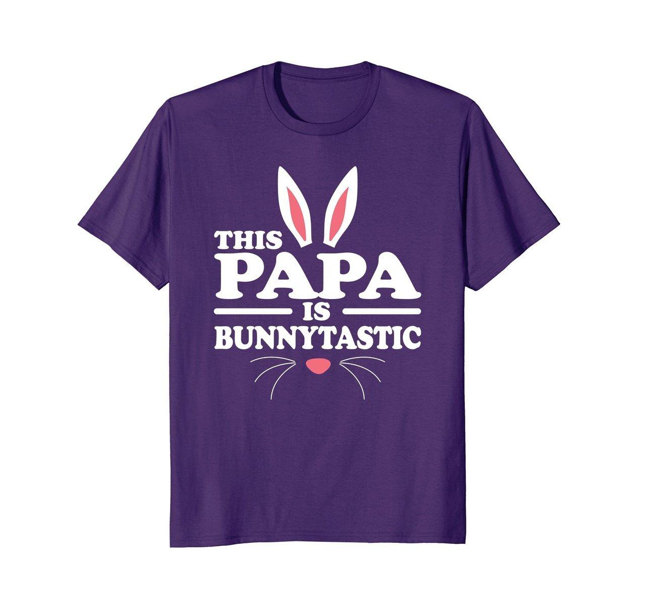 S The Papa Bunnytastic Easter Bunny Ears T Shirt V2 T Shirt Ls Shirt 58683768