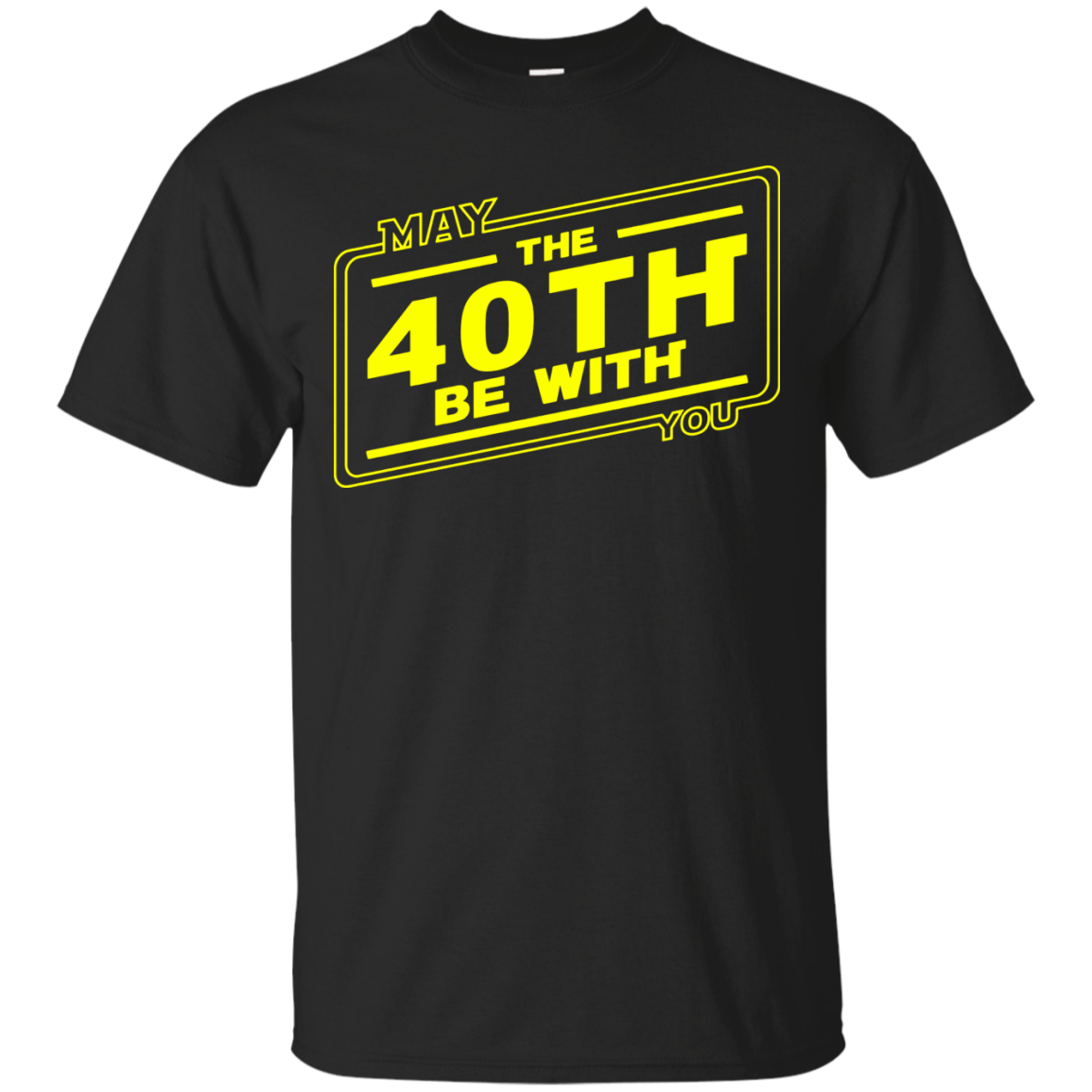 40th Birthday T Shirt May The 40th Be With You