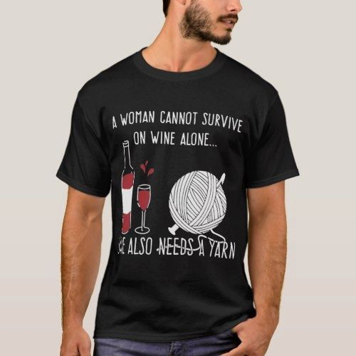 A Cannot Survive On Wine Alone She Also Need 32 55 By Declanvardon Shirts