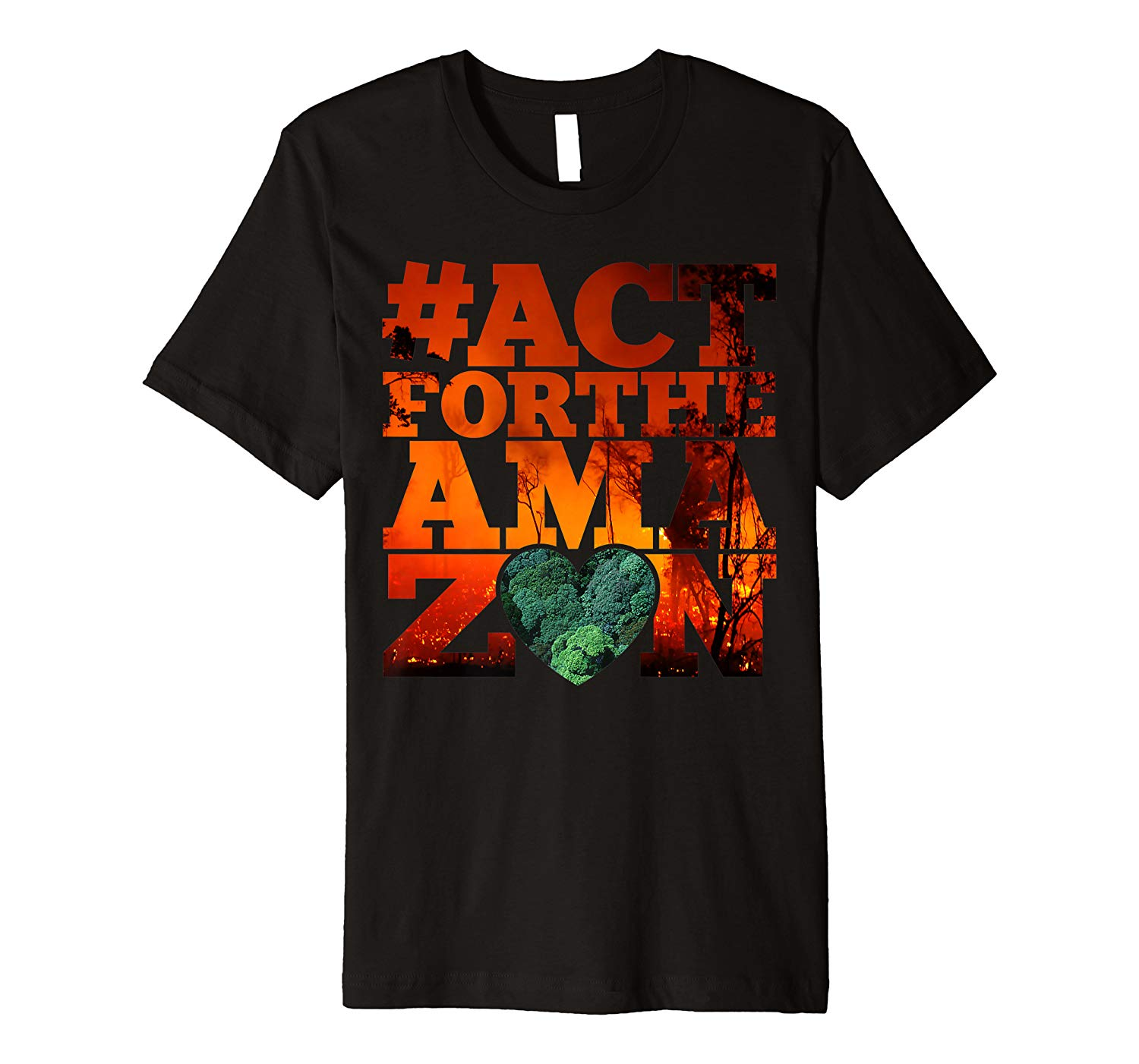 Actfortheamazon Pray For The Amazon Lungs Of The World Premium T Shirt
