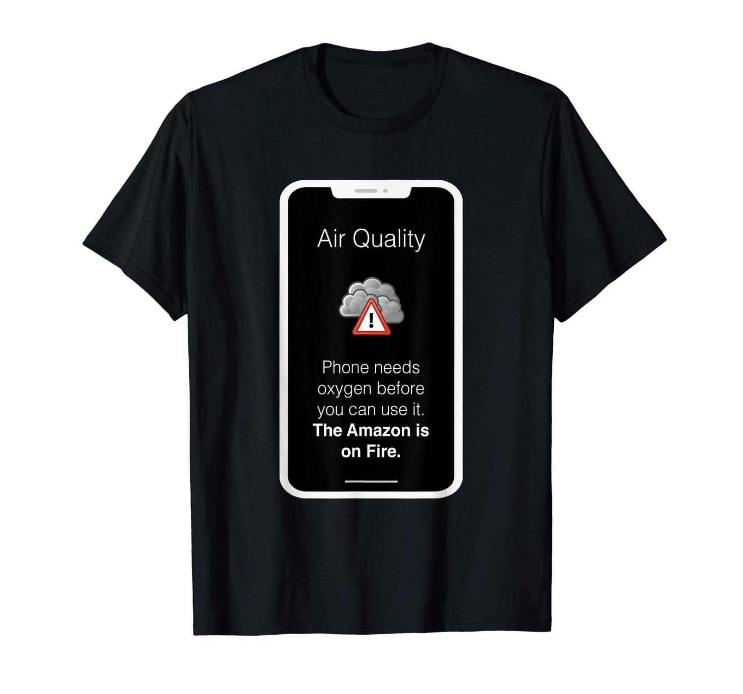 Air Quality Phone Warning Satire Amazon Is On Fire T Shirt