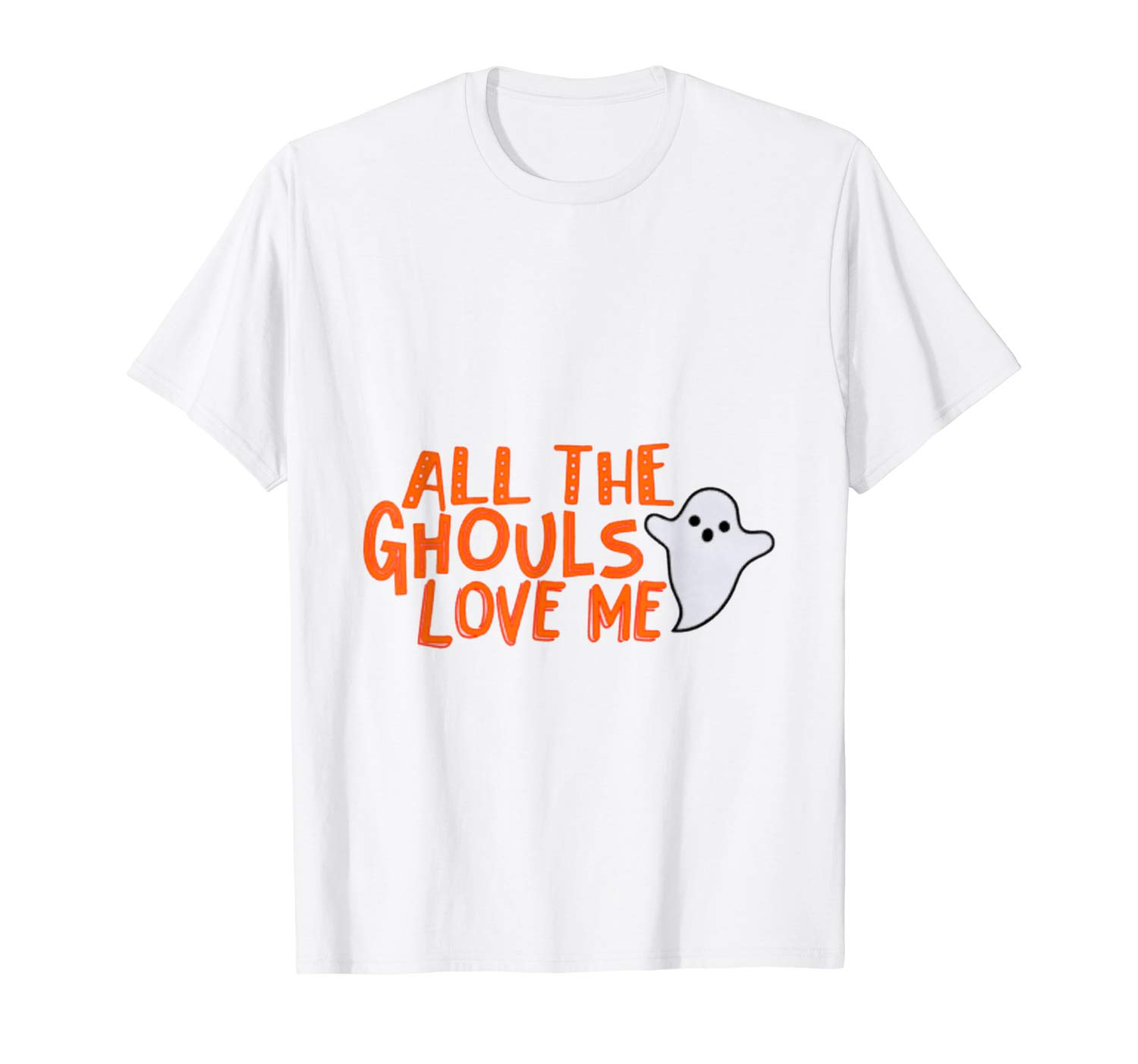 All The Ghouls Love Me Shirt Cute Halloween Tee For