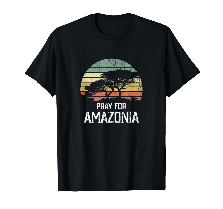 Amazon Wildfires Hashtag Pray For Amazonia Prayforamazonia T Shirt
