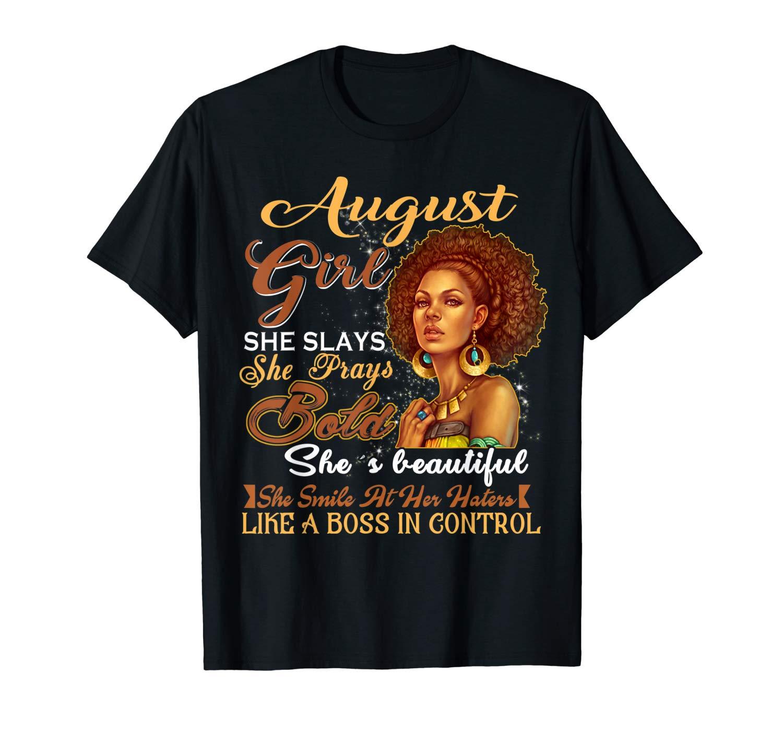 August Girl She Slays She Prays Beautiful Birthday T Shirt