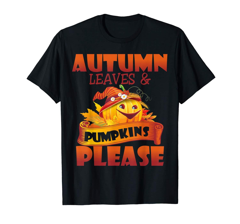 Autumn Leaves And Pumpkin Please Halloween Fall Tshirt