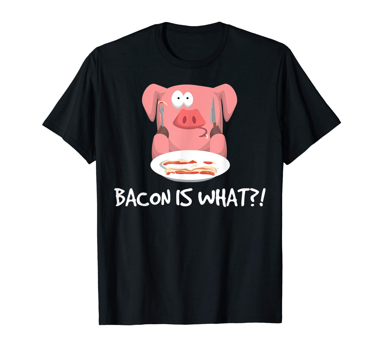 Bacon Is What Funny Breakfast Piggy Ts