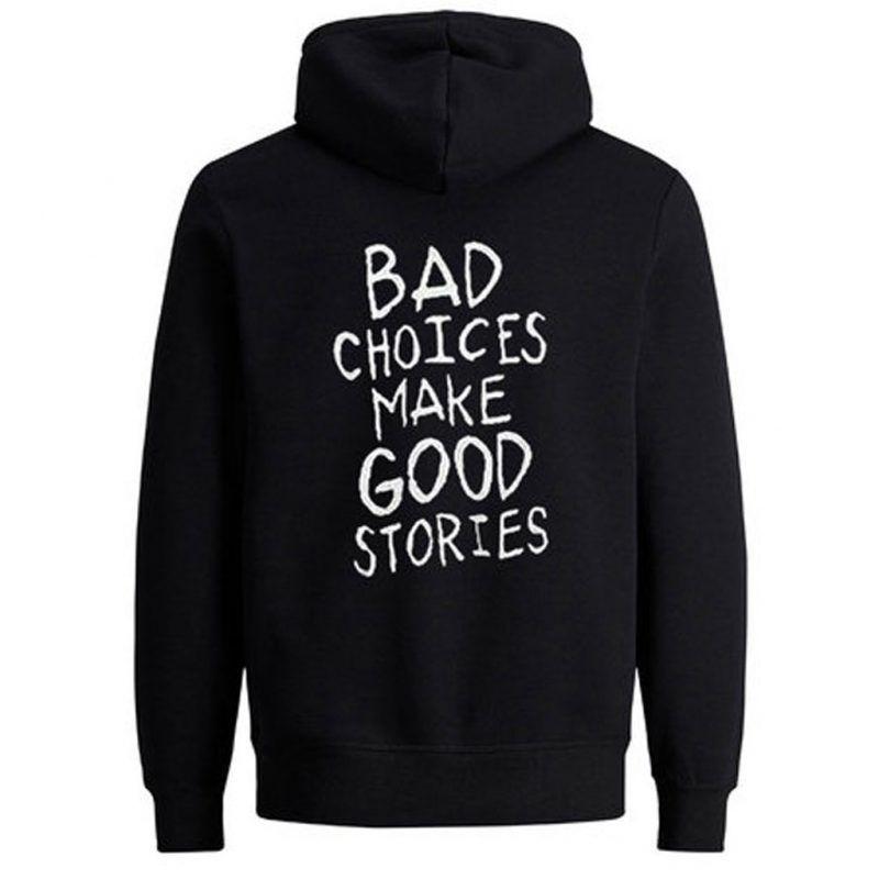 Bad Choices Make Good Stories Back Shirts