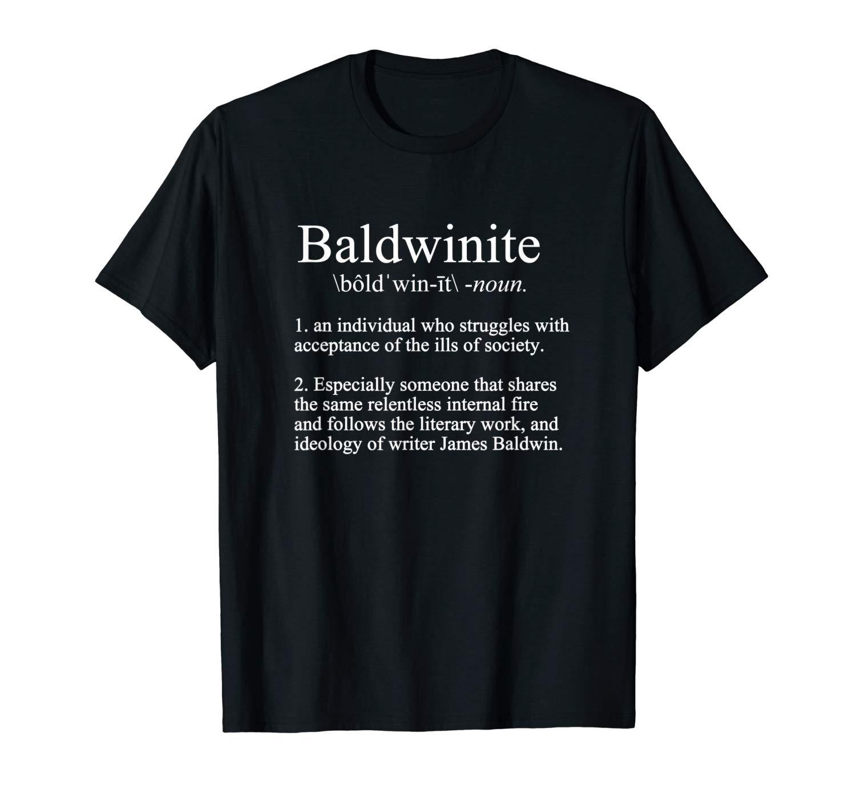 Baldwinite James Baldwin Definition Black History T Shirt