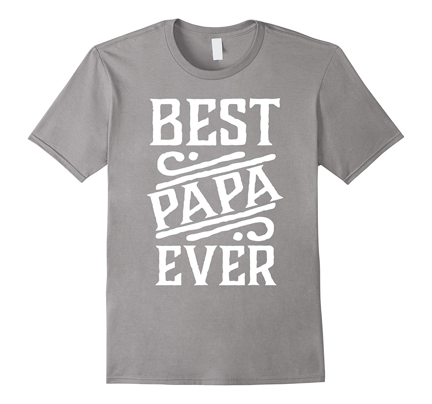 Best Papa Ever Tee Dad Grandpa Fathers Day T Shirt