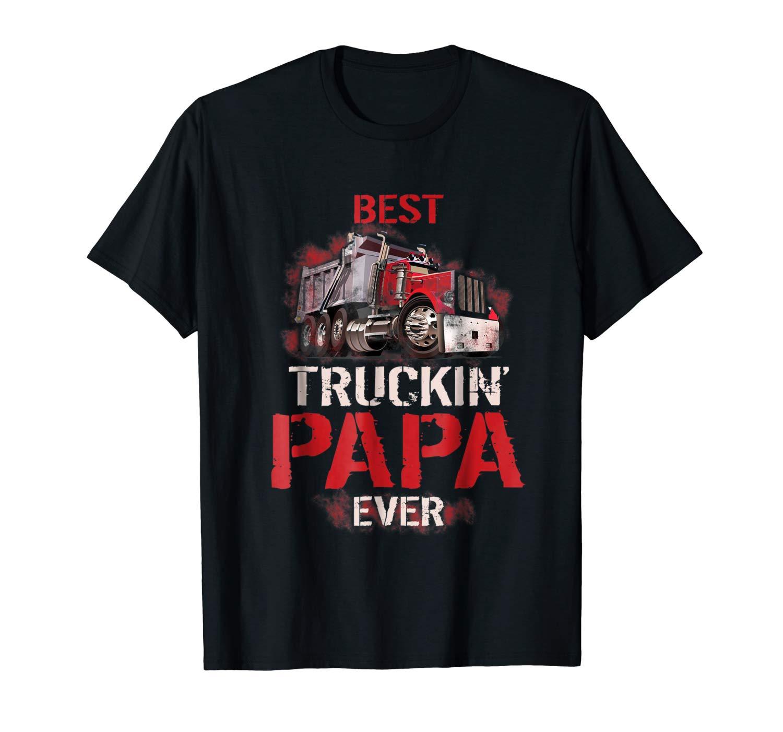 Best Truckin Papa Ever Shirt