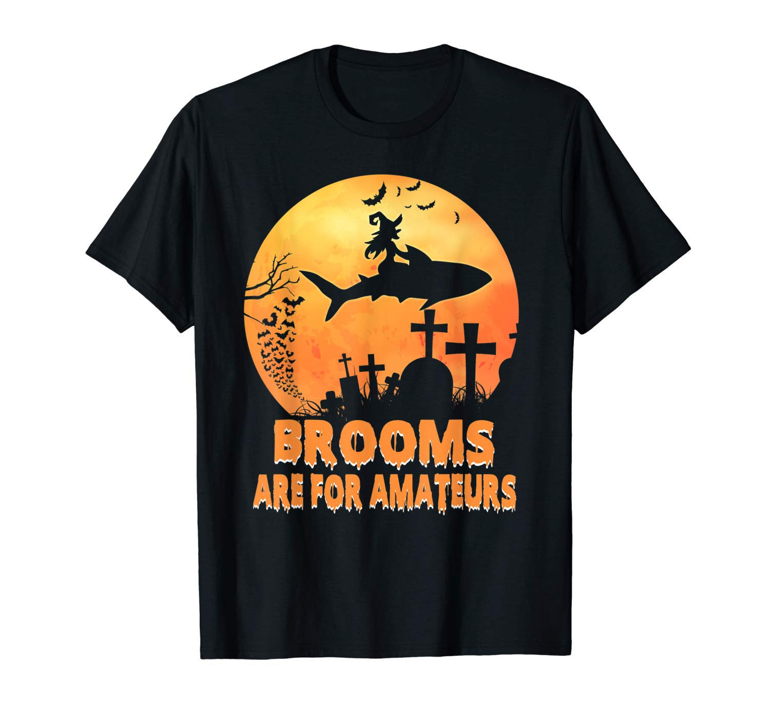 Brooms Are For Amateurs T Shirt Funny Witch Riding Shark