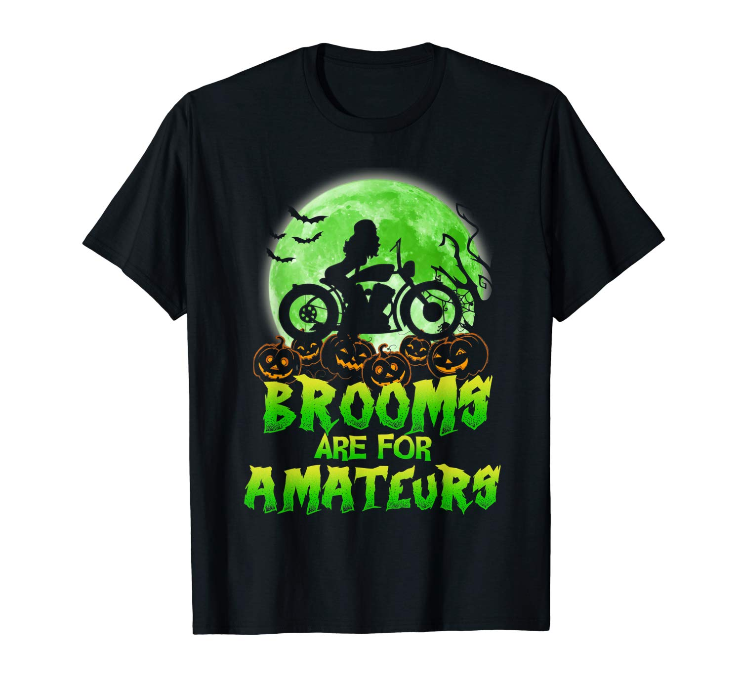 Brooms Are For Amateurs T Shirt Halloween Sportbike Gift Tee