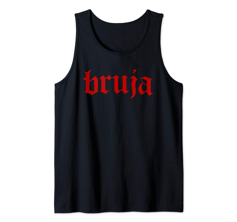 Bruja Mexicana Badass Latina Bruja Mala Mexican Girl Gift Tank Top Shirts