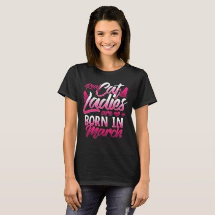 Cat Lady Born In March Birthday Month Shirts
