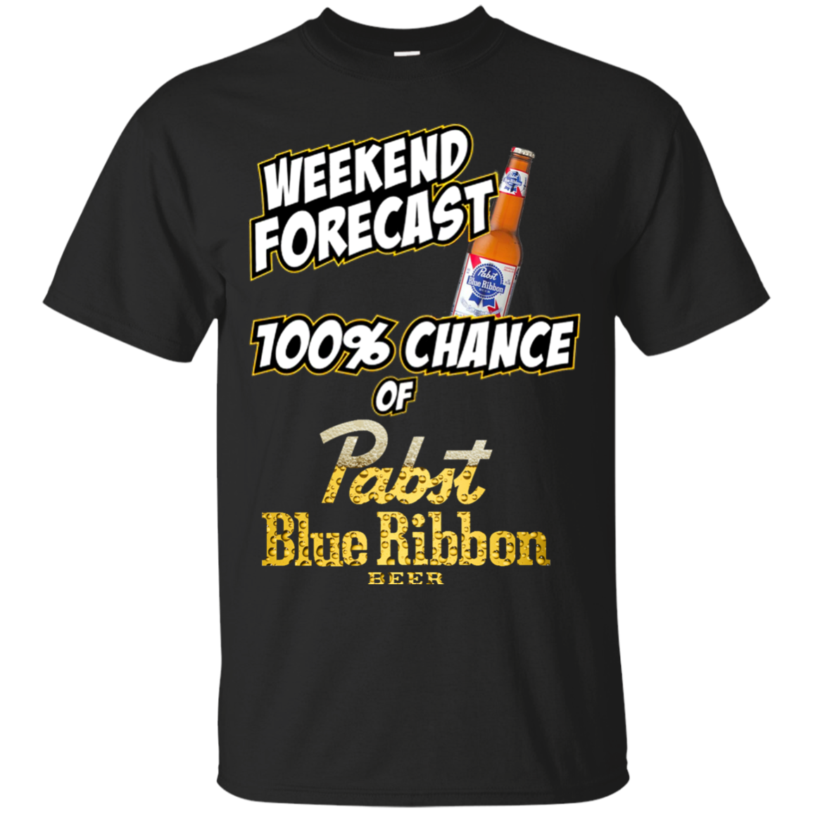 Check Out This Awesome Weekend Forecast 100 Chance Of Pabst Blue Ribbon T Shirt Sw