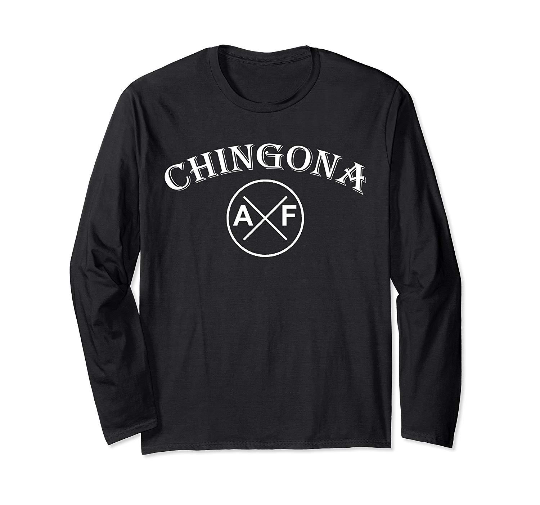Chingona Af Funny Shirt