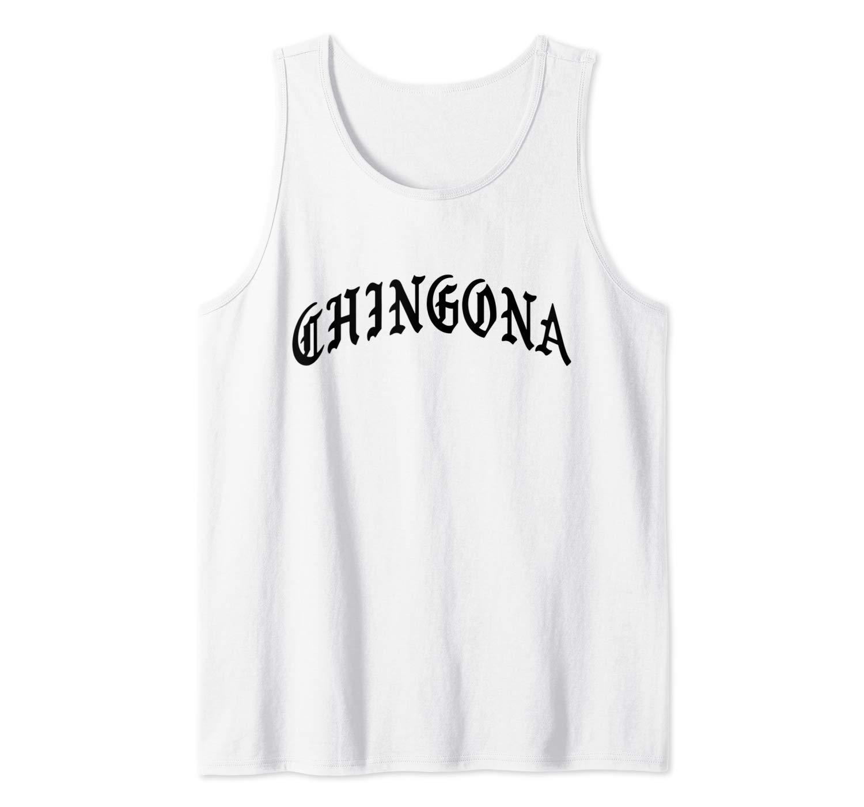 Chingona Bad Ass Latina Tank Top Shirts