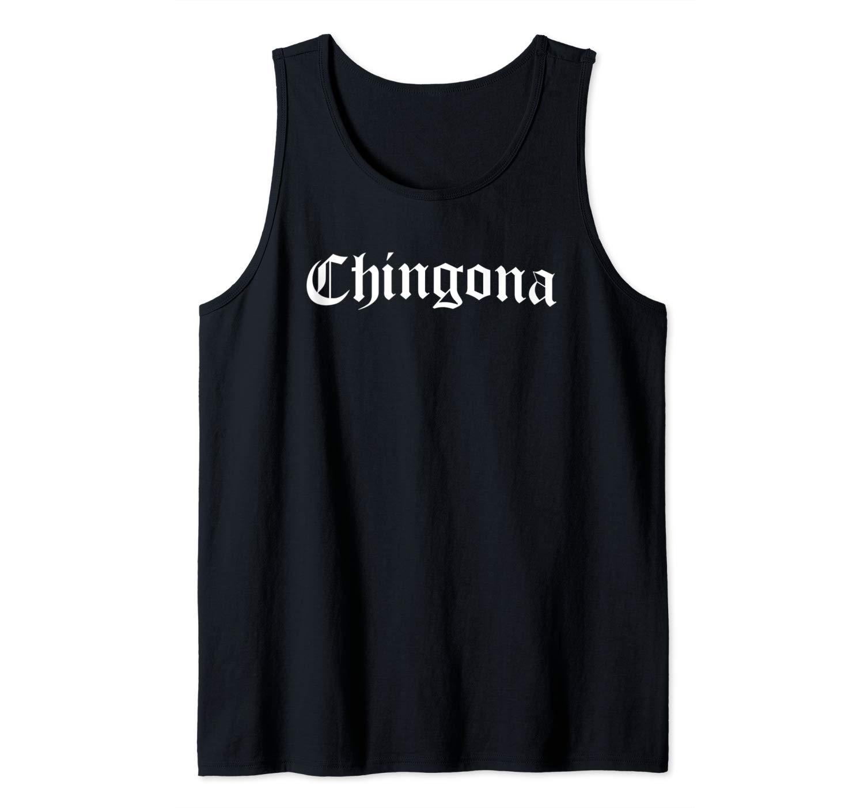 Chingona Mexicana Badass Latina Gift 4 Proud Hispanic Girls Tank Top Shirts