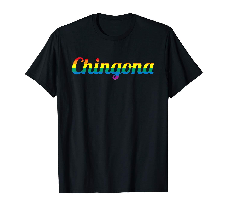 Chingona Rainbow Fun Novelty Pride Shirt