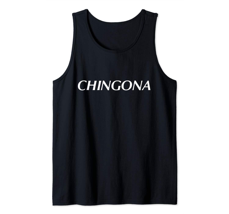 Chingona Shirt Latina Chicana Tejana Feminist Power Gift Tank Top