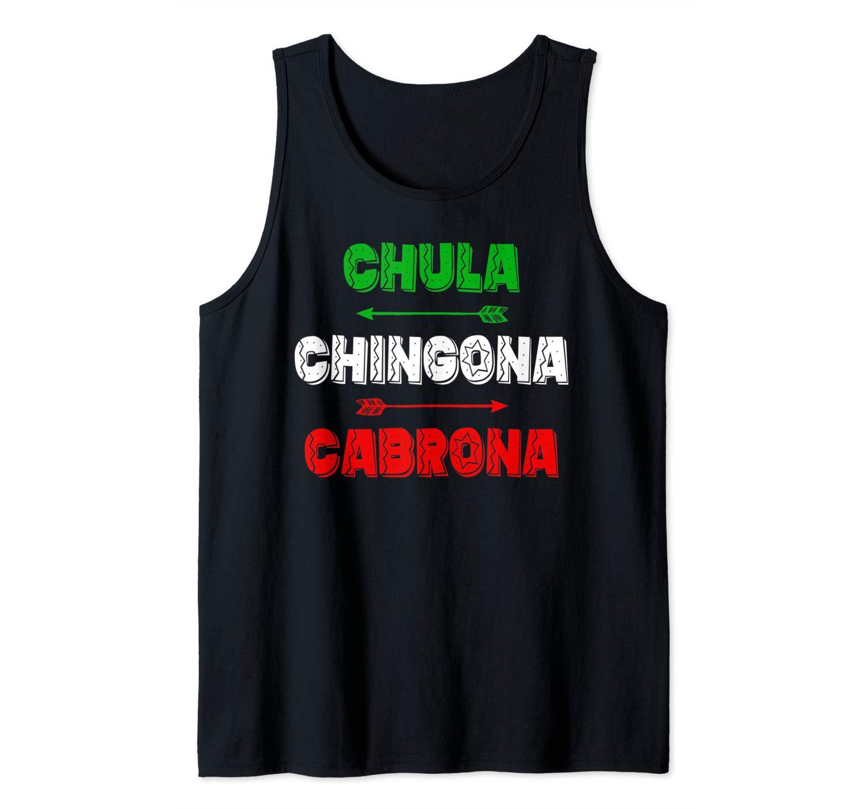 Chula Chingona Cabrona Mexicana Latin Pride Fun Gift Tank Top Shirts
