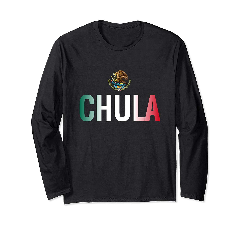 Chula Mexico Flag Latin Fine Girl Chingona Mexicana T Shirt