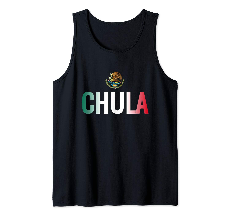 Chula Mexico Flag Latin Fine Girl Chingona Mexicana Tank Top Shirts