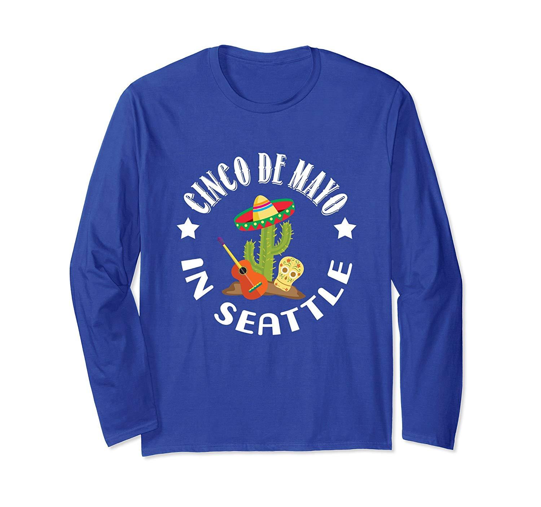 Cinco De Mayo In Seattle Shirt