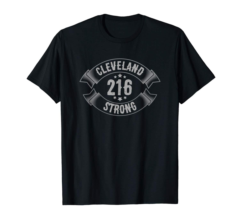 Cleveland 216 Strong T Shirt Cleveland Shirt