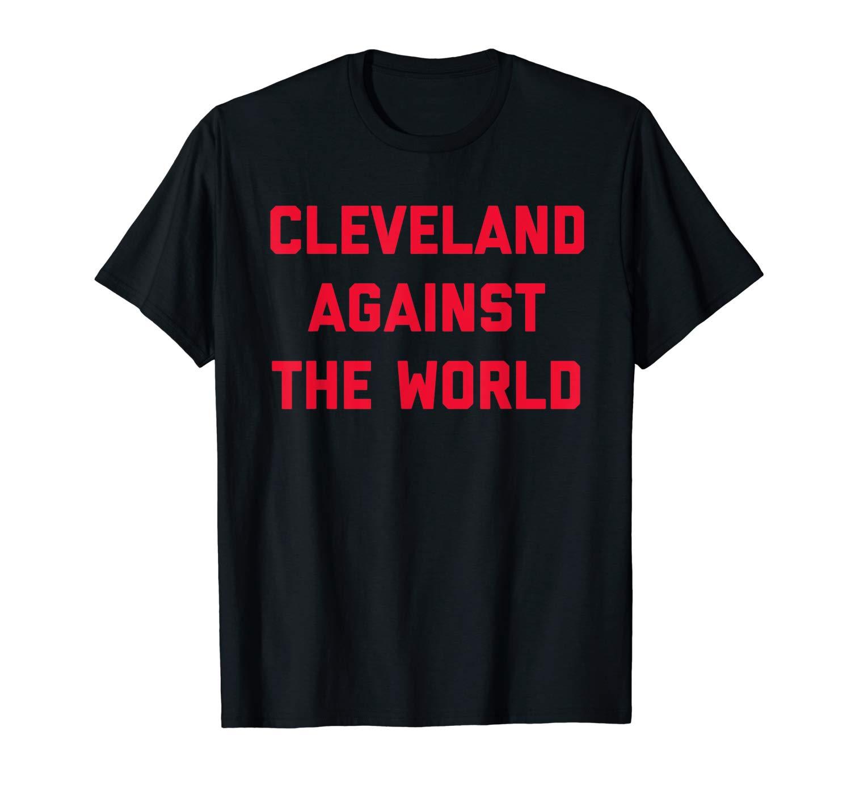 Cleveland Shirt Cleveland Against The World T Shirt