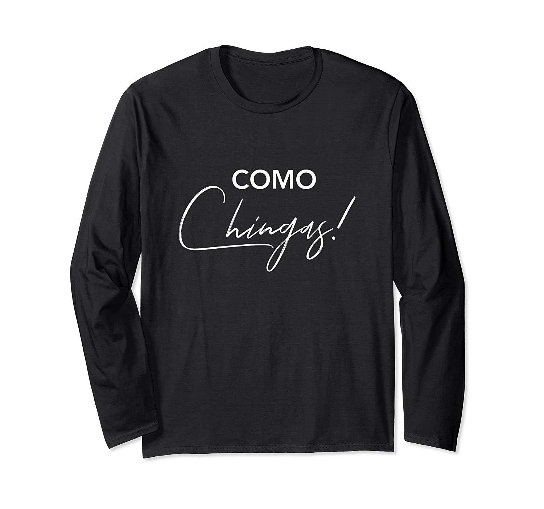 Como Chingas T Shirt