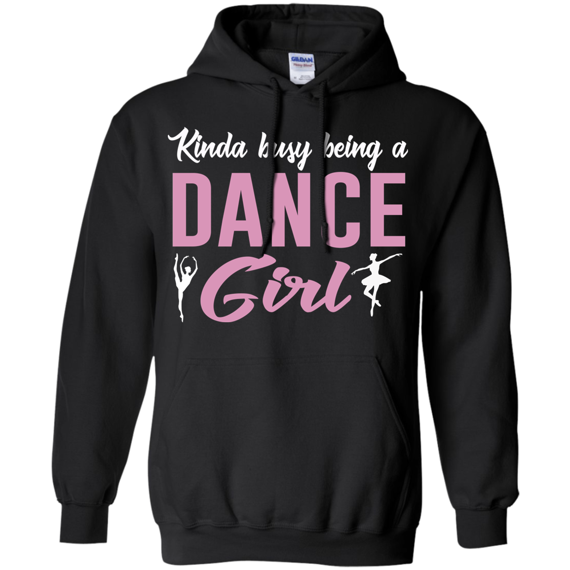 Cover Your Body With Amazing 6 Kinda Busy Being A Dance Girl Shirt For Ballet Dancer Pullo