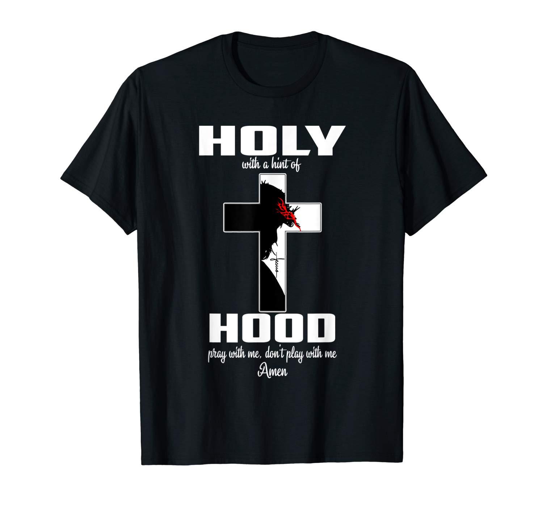 Cross Christ Holyhood Pray Don T Play T Shirt