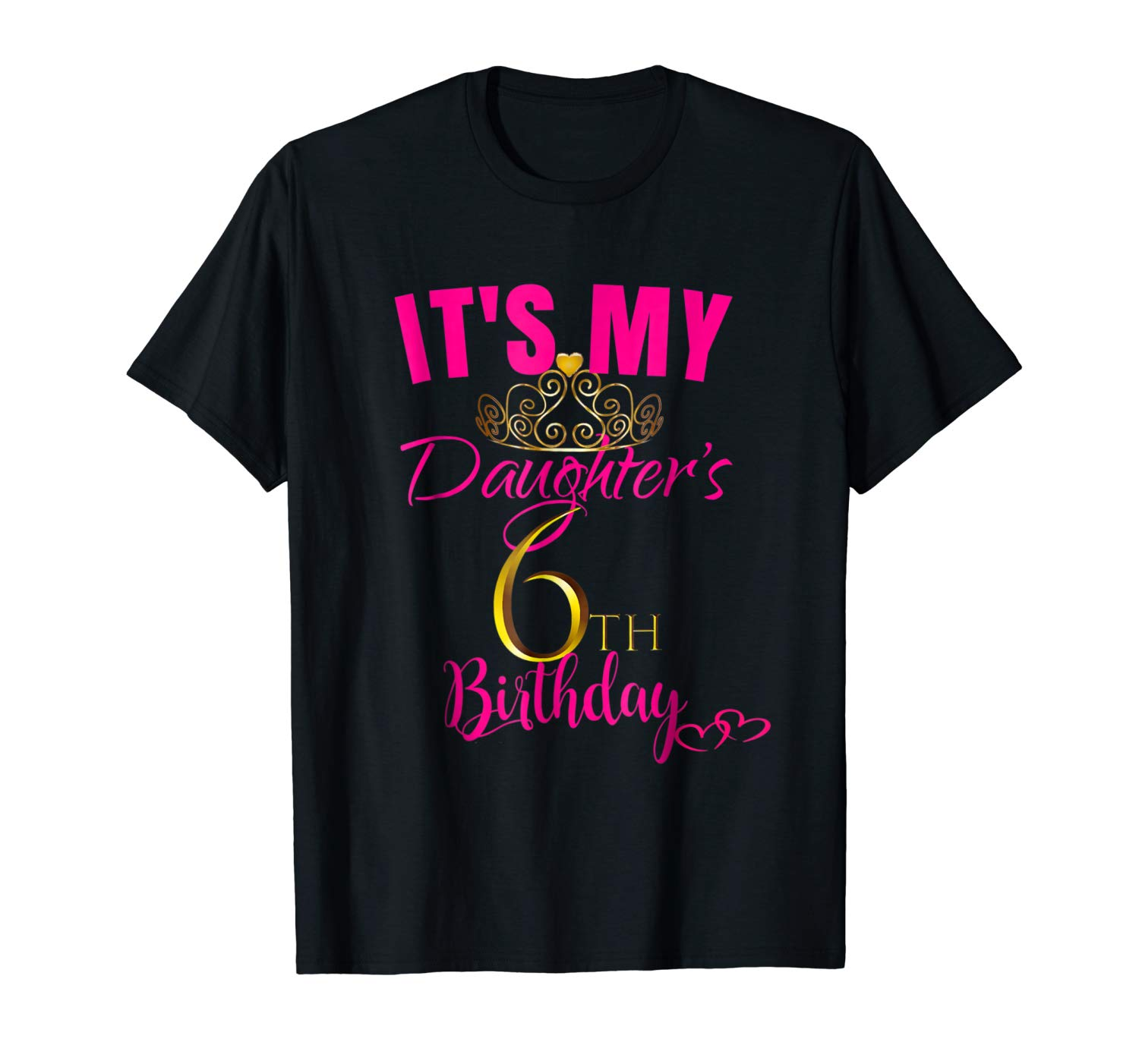Cute It S My Daughter S 6th Birthday Shirt Party Out Gift