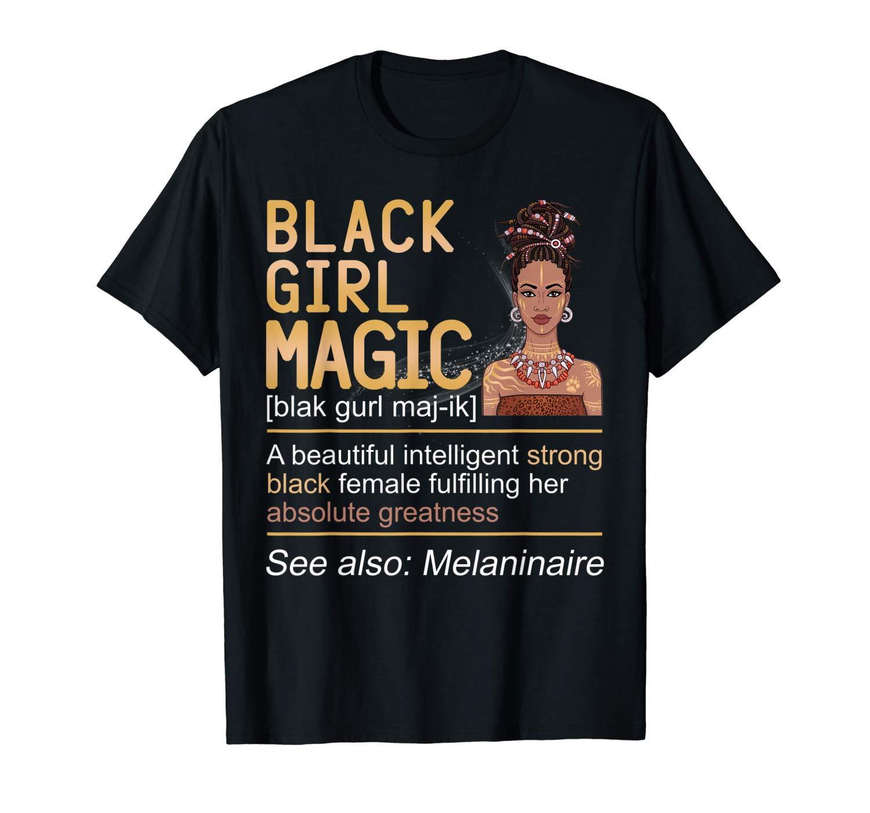 Definition Of Black Girl Magic Melanin Gift Queen Shirts