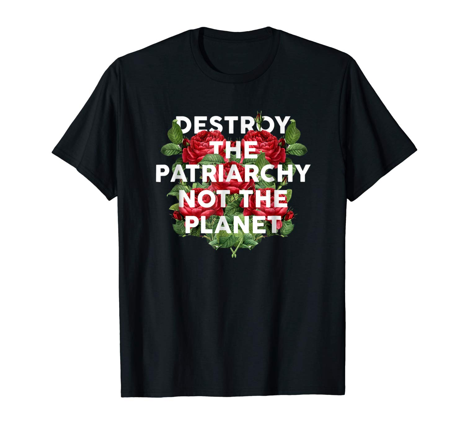Destroy The Patriarchy Not The Planet T Shirt Feminist Tee