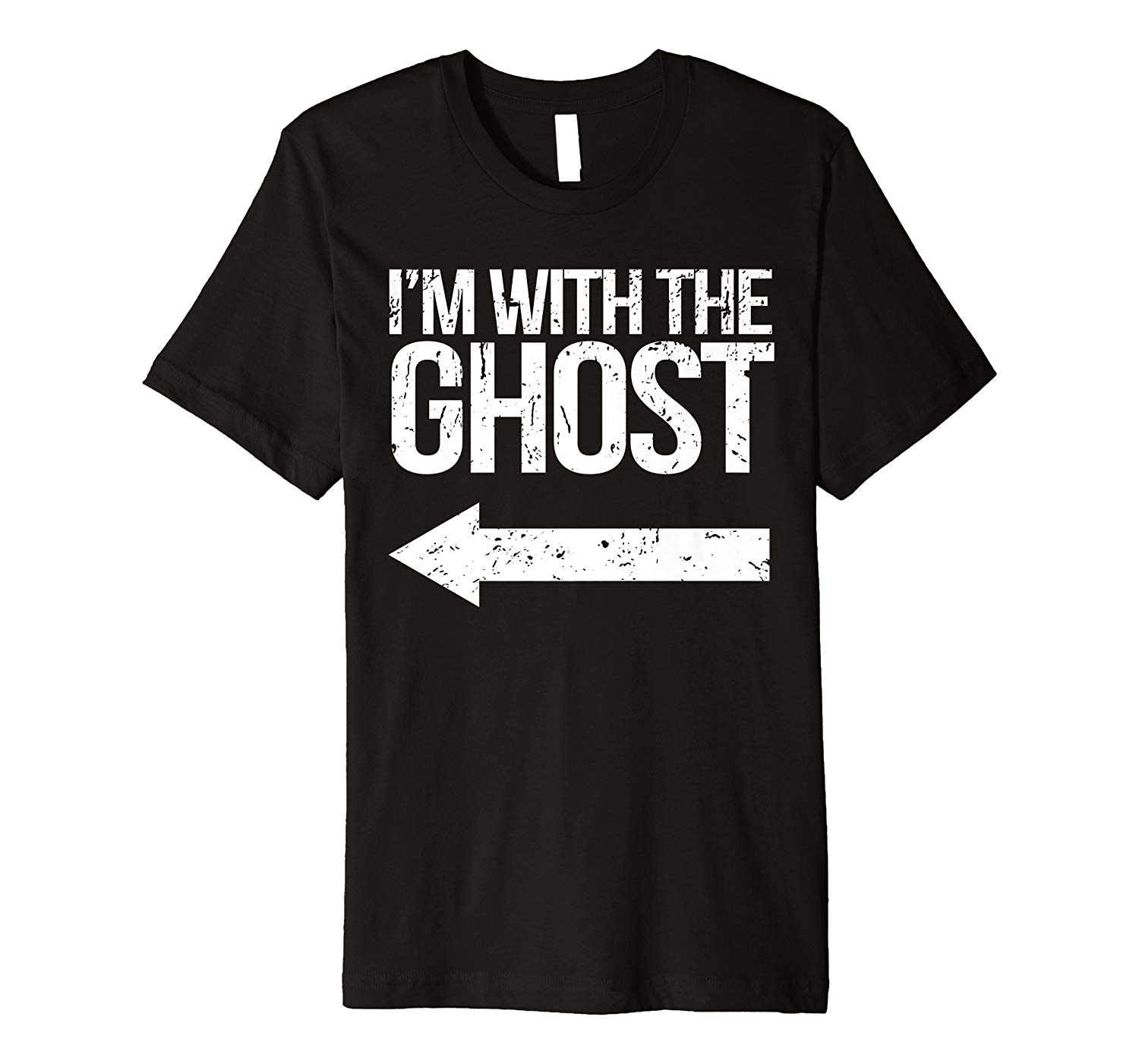 Distressed I M With The Ghost Halloween Horror Gift Premium T Shirt