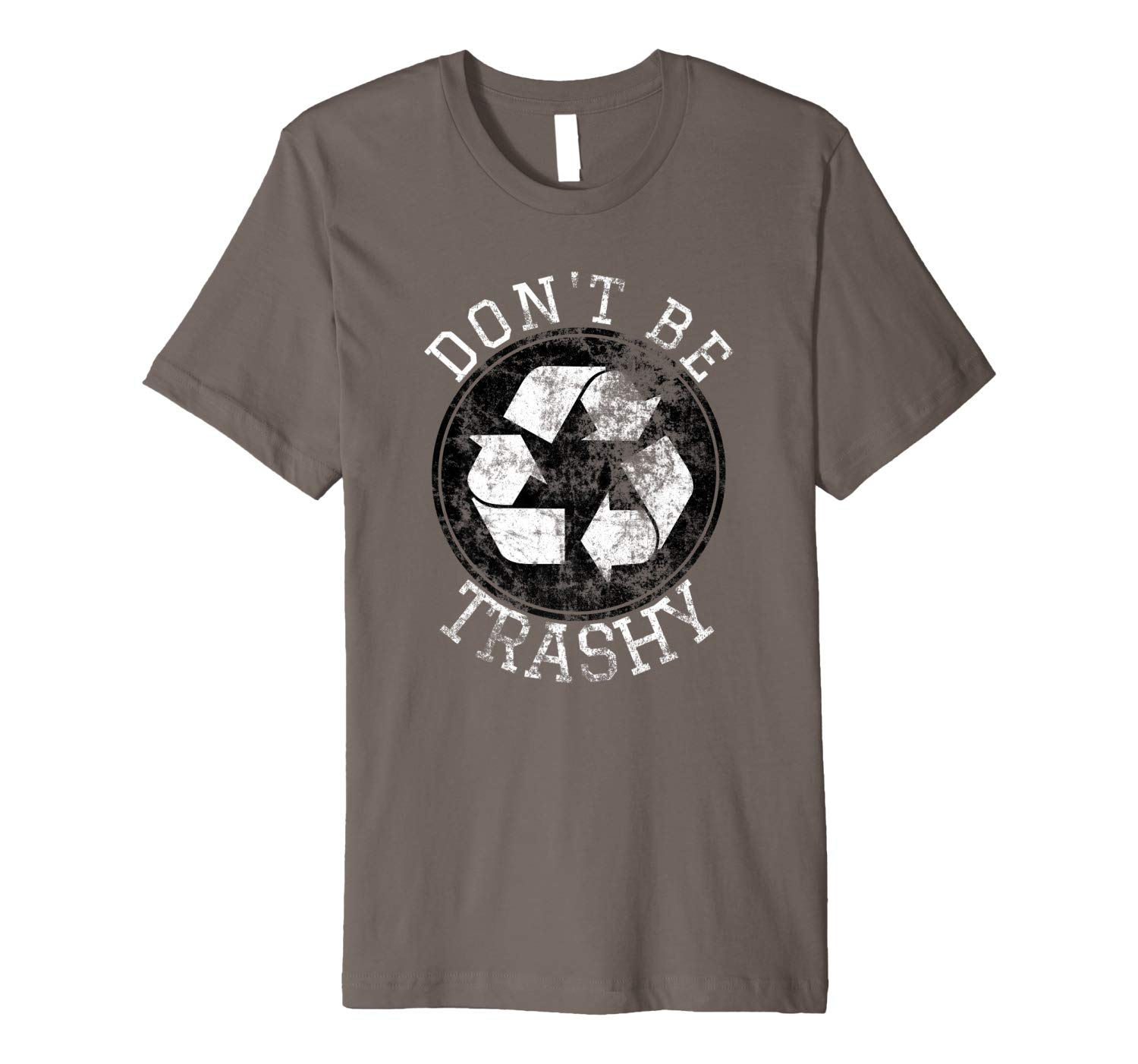Don T Be Trashy Earth Day Shirt Recycle March For Science