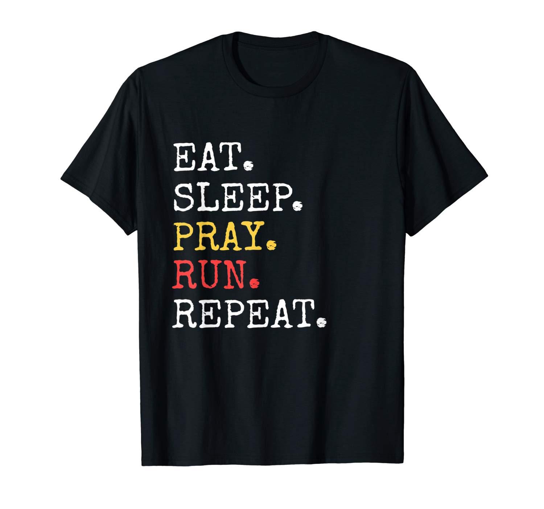 Eat Sleep Pray Run Repeat T Shirt Christian Catholic Funny