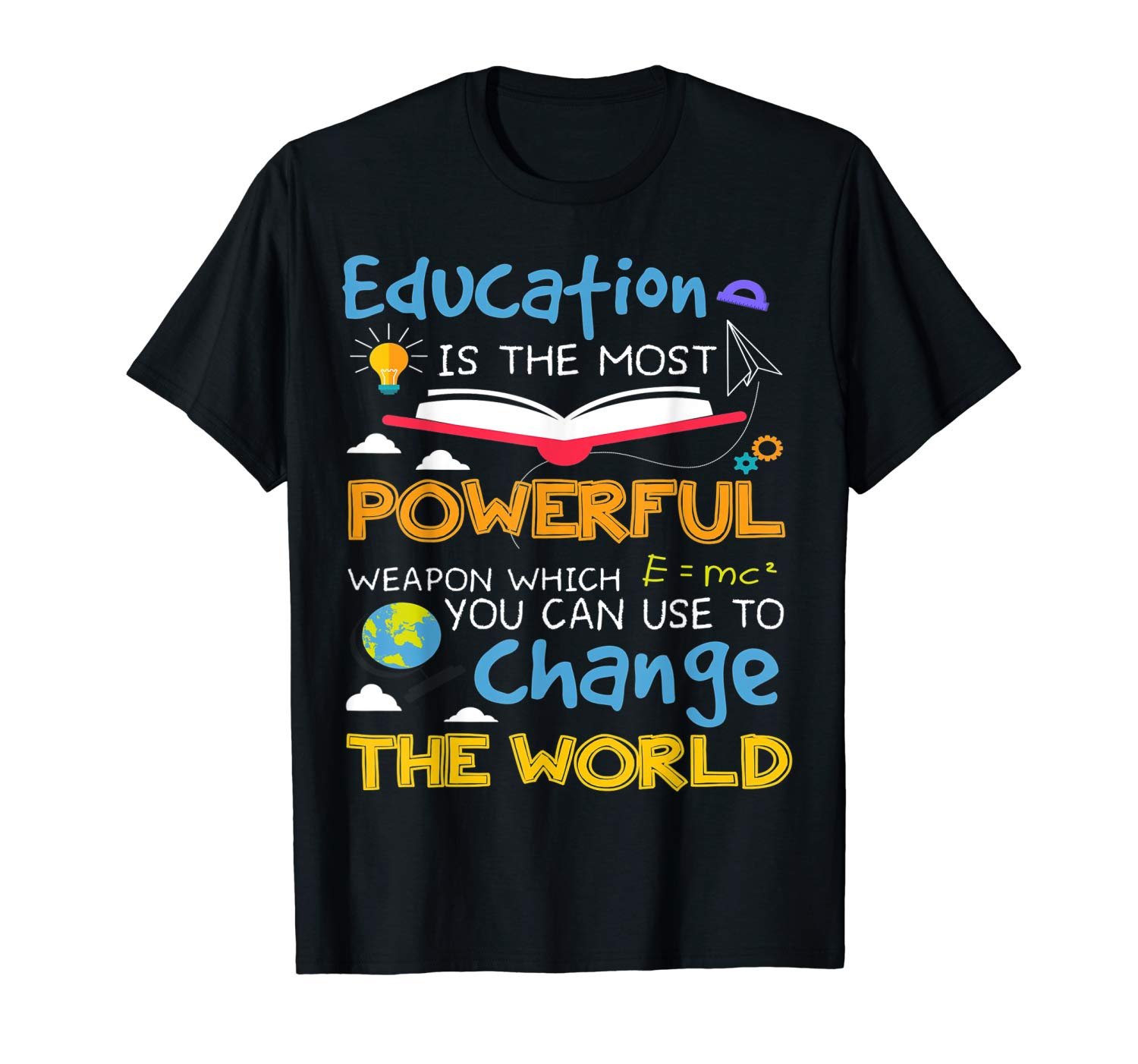 Education Is Most Powerful Change The World T Shirt