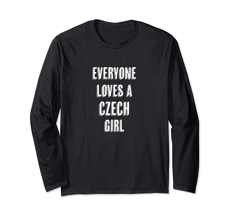 Everyone Loves A Czech Girl Cute Gift T Shirt