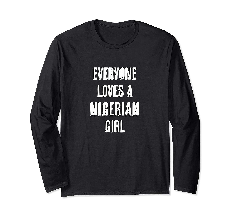 Everyone Loves A Nigerian Girl Cute Gift Nigeria T Shirt